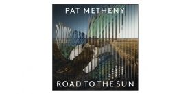 "Pat Metheny ""Road to the Sun"" - recenzja"